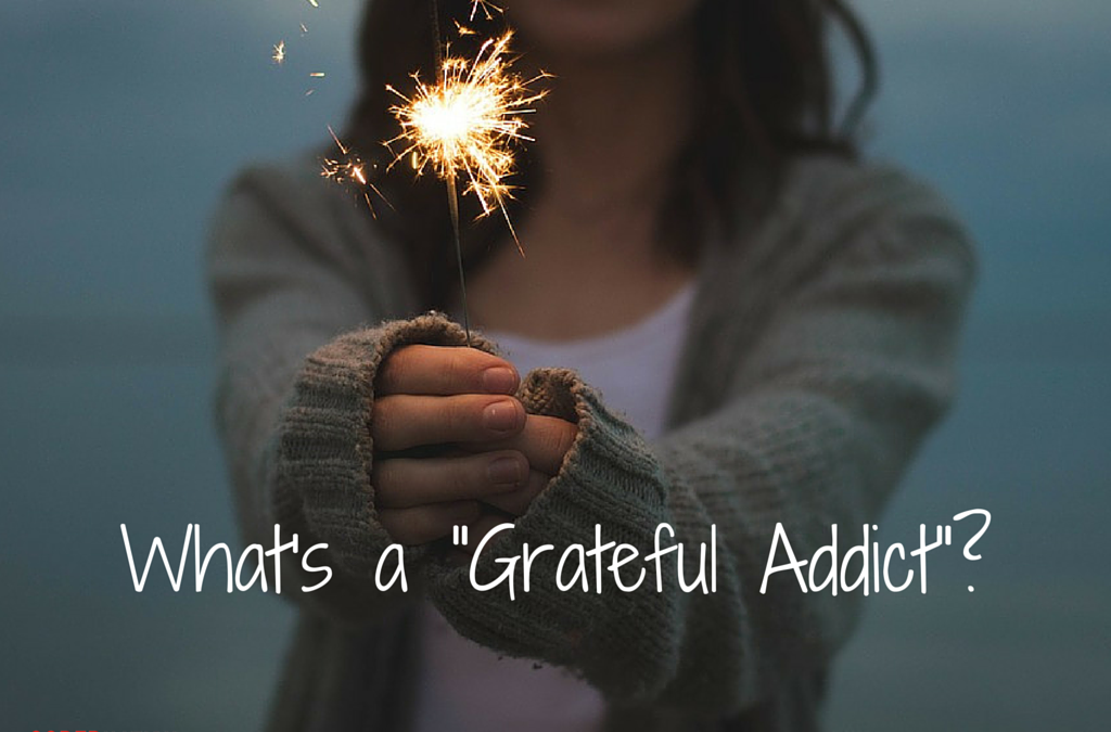 """What's a """"Grateful Addict""""? By Nadia Sheikh"""